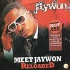 Meet Jaywon Reloaded
