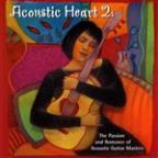 Acoustic Heart, Vol. 2: The Passion and Romance of Acoustic Guitar Masters