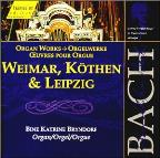Organ Works Of Weimar Kothen &amp; Leipzig