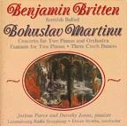 Britten: Scottish Ballad; Martinu: Concerto for Two Pianos and Orchestra; Fantaisie; 2 Czech Dances