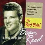 Very Strange Story of Dean Reed: The Red Elvis!