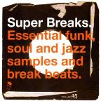 Super Breaks: Essential Funk Soul & Jazz