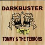 Darkbuster/Tommy and the Terrors