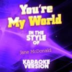 You're My World (In The Style Of Jane Mcdonald) [karaoke Version] - Single