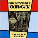 Rock And Roll Orgy Vol. 4
