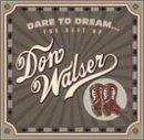 Dare to Dream: The Best of Don Walser