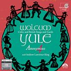 Wolcum Yule / Andrew Lawrence-King, Anonymous 4