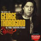 Best of George Thorogood and the Destroyers