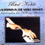 Bud Noble, Gershwin In The Noble Manner