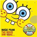 Spongebob Squarepants Movie-Music From the Movie and More