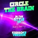 Circle The Drain (In The Style Of Katy Perry) [karaoke Version] - Single