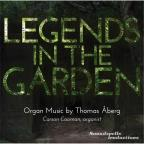Legends in the Garden: Organ Music by Thomas Aberg