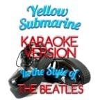 Yellow Submarine (In The Style Of The Beatles) [karaoke Version] - Single