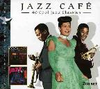 Jazz Cafe: 40 Cool Jazz Classics