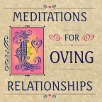 Meditations for Loving Relationships
