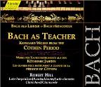 Bach As Teacher: Keyboard Works Kothen Period