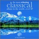 Most Relaxing Classical Album in the World... Ever!, Vol. 2