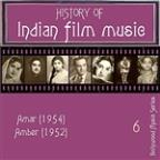 History Of Indian Film Music [amar (1954), Amber (1952)], Vol.  6
