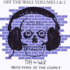Off the Wall, Vol. 1 & 2: Off the Wall and Skeletons in the Closet