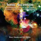 Sonic Ascension: Sacred Sound Journeys Into The Vortex, Vol. 1