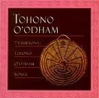 Traditional Tohono O'Odham Songs