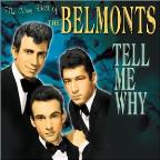 Very Best of the Belmonts: Tell Me Why