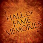 Hall of Fame Memories