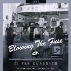 Blowin' the Fuse: 31 R&amp;B Classics That Rocked the Jukebox in 1957