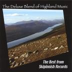 Deluxe Blend of Highland Music: The Best of Skipinnish Records