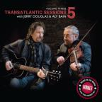 Transatlantic Sessions 5, Vol. 3