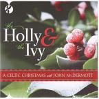 Holly & the Ivy: A Celtic Christmas With John McDermott