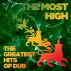 Most High: The Greatest Hits Of Dub