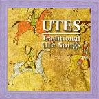 Utes: War, Bear & Sun Dance Songs
