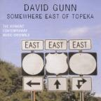 David Gunn: Somewhere East of Topeka