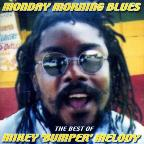 Monday Morning Blues: The Best of Mikey 'Bumper' Melody