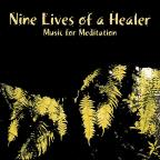 Nine Lives of a Healer: Music for Meditation