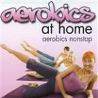 Aerobics at Home: Aerobics Nonstop