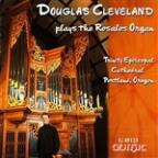 Douglas Cleveland Plays the Rosales Organ