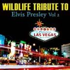 Wildlife Tribute To Elvis Presley, Vol. 2