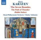 Kara Karayev: The Seven Beauties; The Path of Thunder (Ballet Suites)