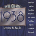 In The Mood With: Best Of The Big Band Era 1938