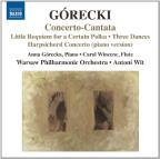 Gorecki: Concerto-Cantata; Little Requiem for a Certain Polka; Three Dances