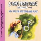 Bobby Susser Songs for Children: My Day/In Motion and Play