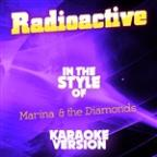 Radioactive (In The Style Of Marina & The Diamonds) [karaoke Version] - Single