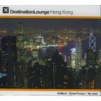 Destination Lounge: Hong Kong