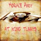 Horace Andy At King Tubbys With Dubs Platinum Edition