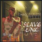 Darkk Studios Presents: Slave One