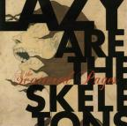 Lazy Are the Skeletons