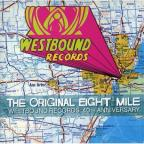 Original Eight Mile-Westbound Records: 40th Annive