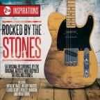 Inspirations: Rocked By The Stones